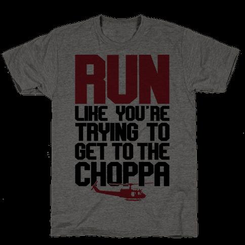 Run To The Choppa