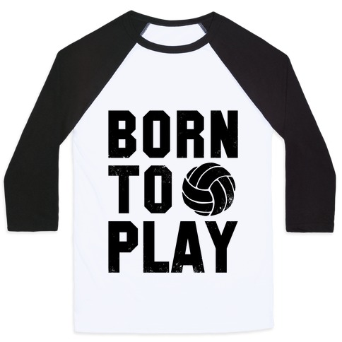 Born to Play Volleyball (tank) Baseball Tee