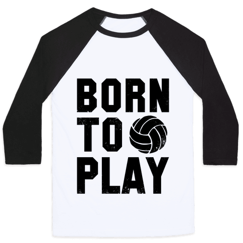 Born to Play Volleyball (tank) Baseball Tee