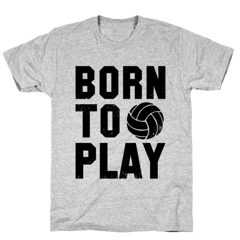 Born to Play Volleyball (tank) Mens/Unisex T-Shirt