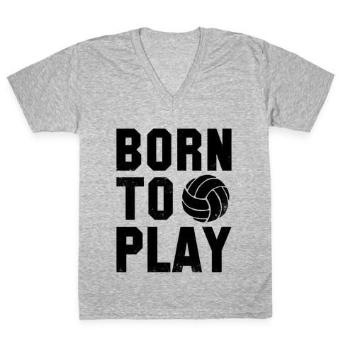 Born to Play Volleyball (tank) V-Neck Tee Shirt