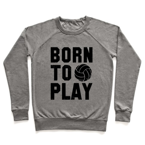 Born to Play Volleyball (tank) Pullover