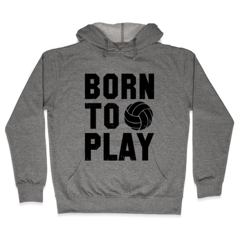 Born to Play Volleyball (tank) Hooded Sweatshirt