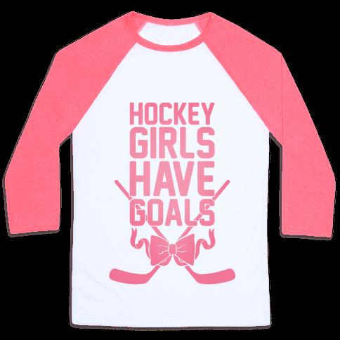 Hockey Girls Have Goals