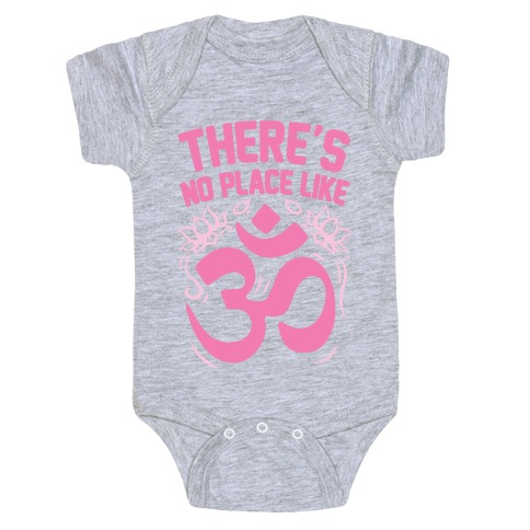 There's No Place Like OM Baby Onesy