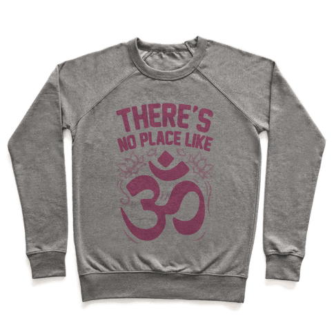 There's No Place Like OM Pullover
