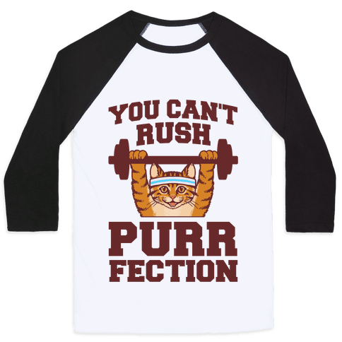 You Can't Rush Purrfection (Cat Fitness) Baseball Tee