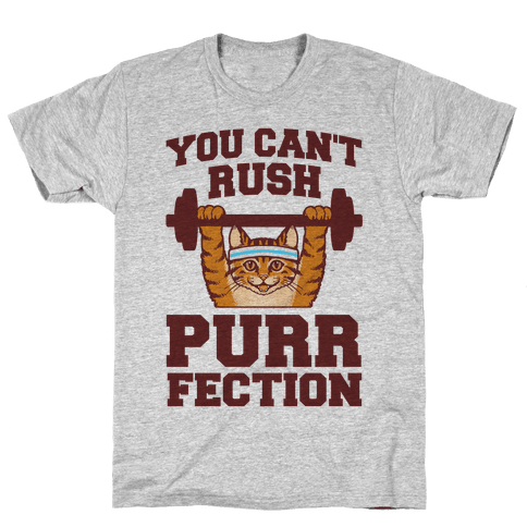 You Can't Rush Purrfection (Cat Fitness) Mens T-Shirt