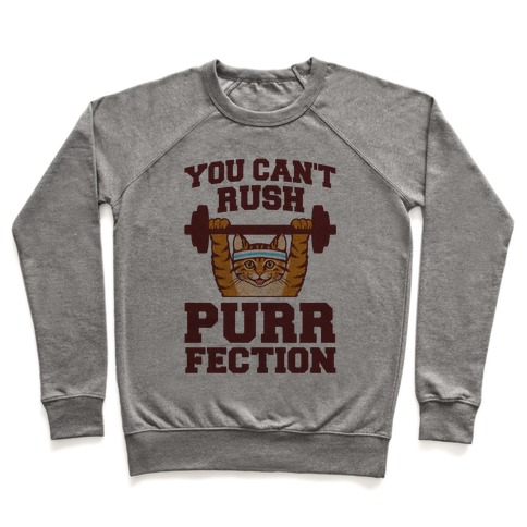 You Can't Rush Purrfection (Cat Fitness) Pullover