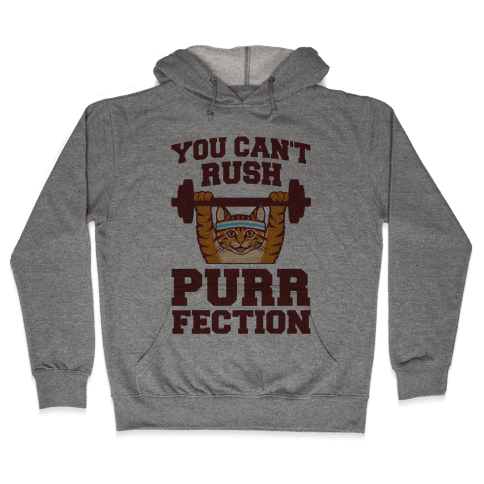 You Can't Rush Purrfection (Cat Fitness) Hooded Sweatshirt