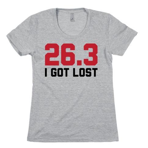 I Got Lost Womens T-Shirt