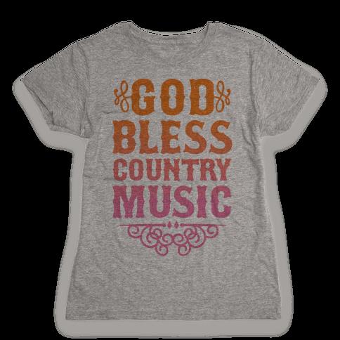 God Bless Country Music Womens T-Shirt
