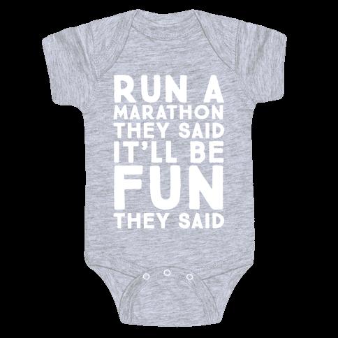 Run A Marathon They Said It'll Be Fun They Said Baby Onesy
