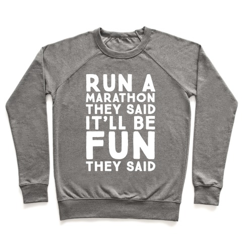Run A Marathon They Said It'll Be Fun They Said Pullover