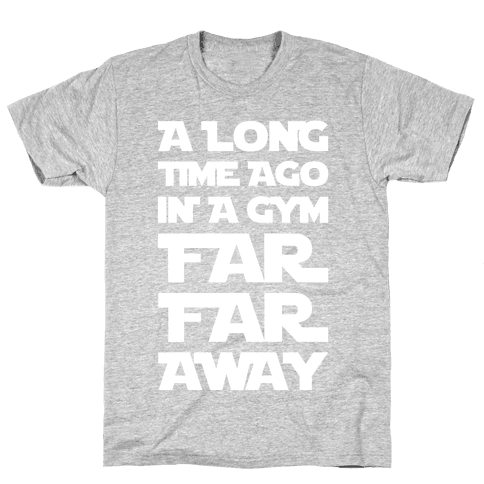 A Long Time Ago In A Gym Far Far Away Mens/Unisex T-Shirt