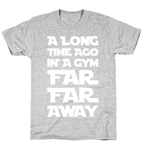 A Long Time Ago In A Gym Far Far Away T-Shirt