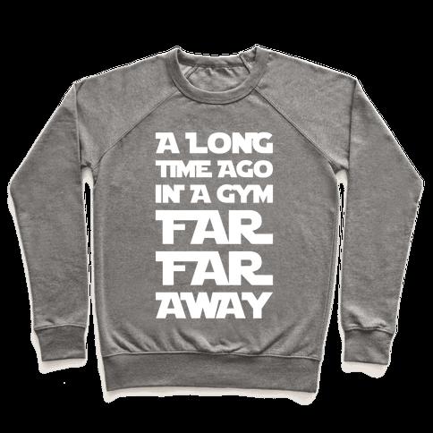 A Long Time Ago In A Gym Far Far Away Pullover