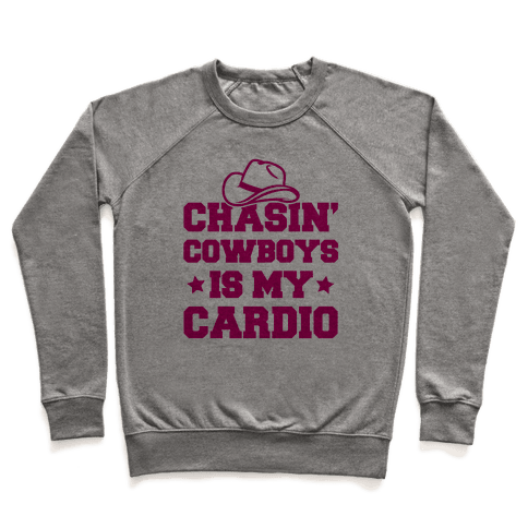Chasin' Cowboys Is My Cardio Pullover