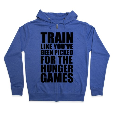 Train for the Hunger Games Zip Hoodie