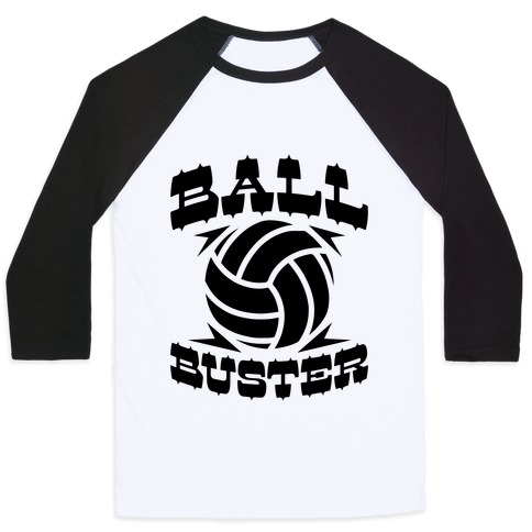 Ball Buster (Volleyball) Baseball Tee