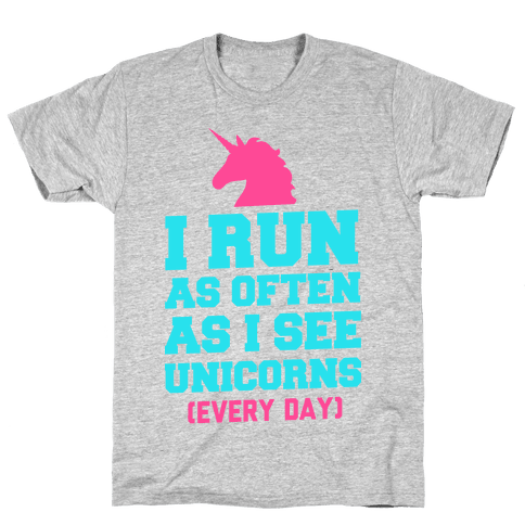 I Run as Often as I See Unicorns Mens T-Shirt