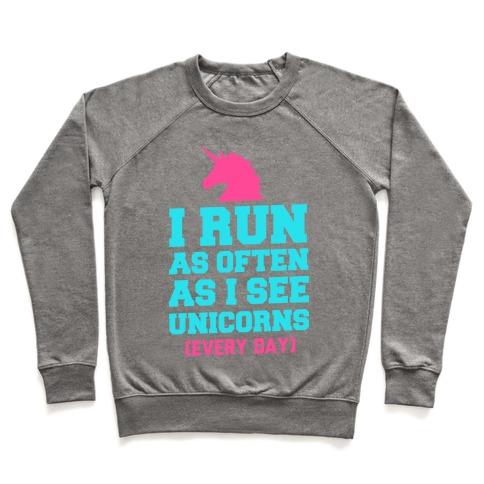 I Run as Often as I See Unicorns Pullover