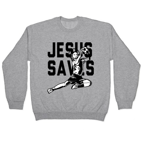 Jesus Saves Pullover