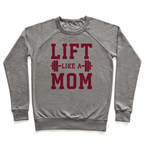 Lift Like A Mom Pullover