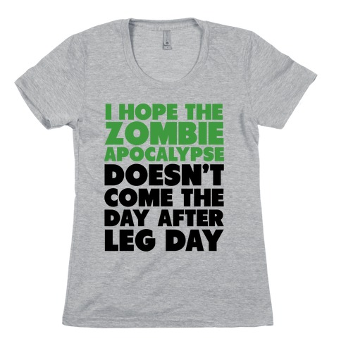 Zombies the Day After Leg Day Womens T-Shirt