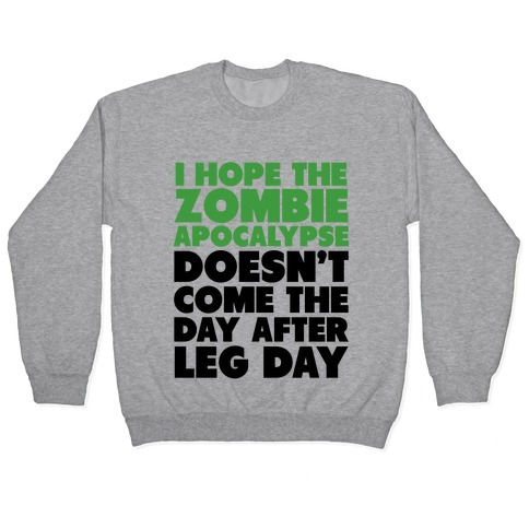 Zombies the Day After Leg Day Pullover