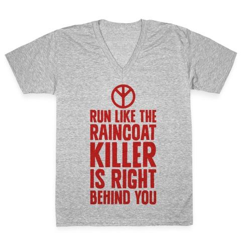 Run Like The Raincoat Killer Is Right Behind You V-Neck Tee Shirt