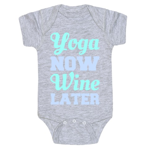 Yoga Now Wine Later Baby Onesy