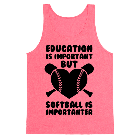 Education is Important But Softball Is Importanter | T ...