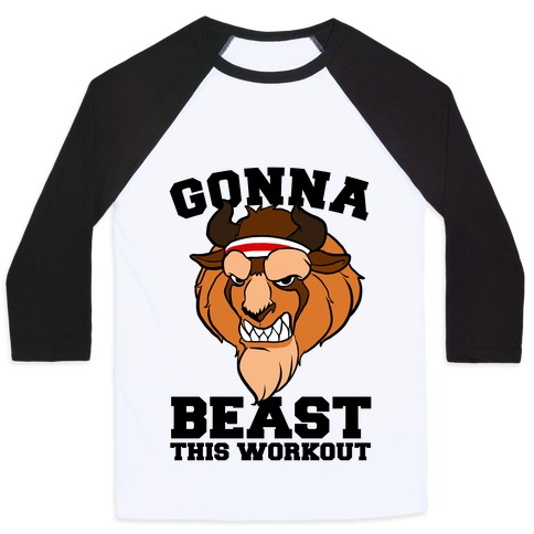 Gonna Beast this Workout Baseball Tee