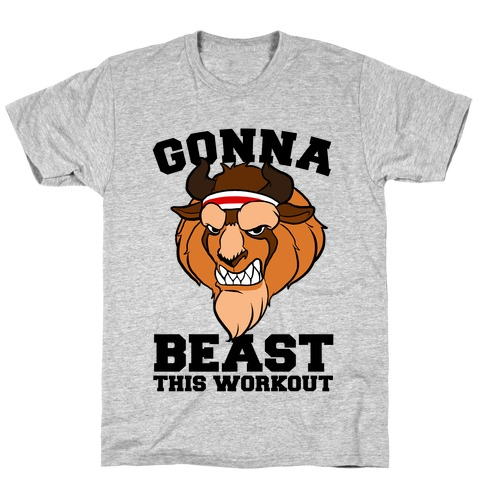 Gonna Beast this Workout T-Shirt
