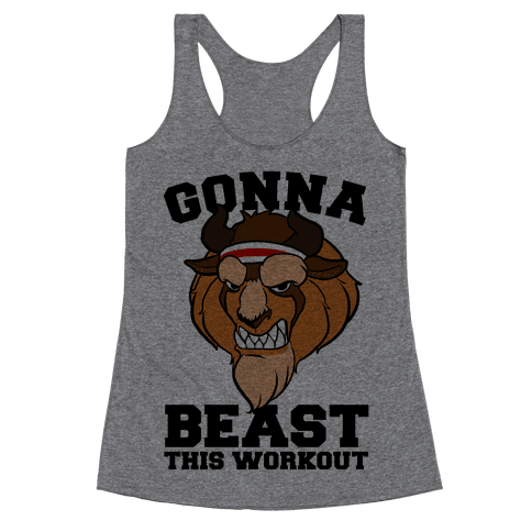 Gonna Beast this Workout Racerback Tank Top