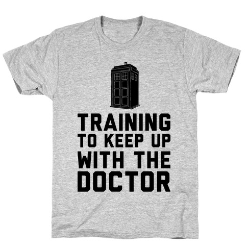 Training To Keep Up With The Doctor Mens T-Shirt
