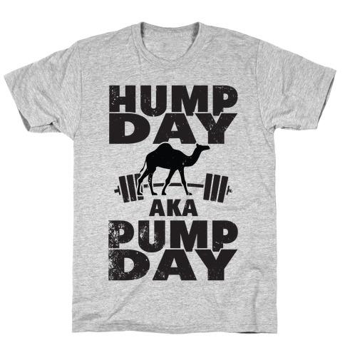 Hump Day AKA Pump Day T-Shirt