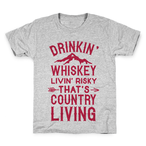 Drinkin' Whiskey Livin' Risky That's Country Living Kids T-Shirt