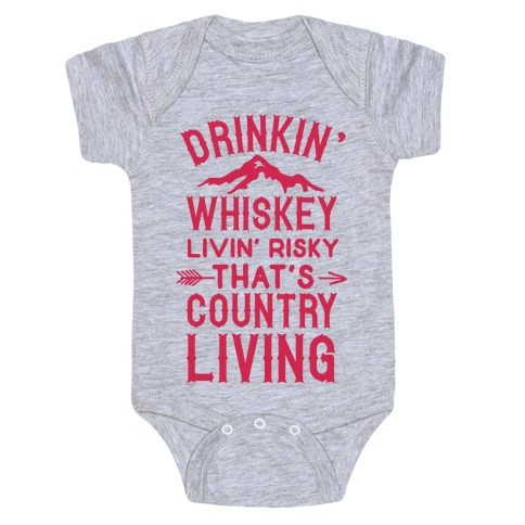 Drinkin' Whiskey Livin' Risky That's Country Living Baby Onesy