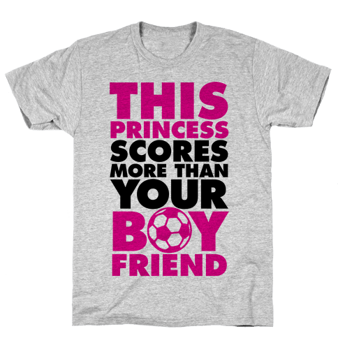 This Princess Scores More Than Your Boyfriend (Soccer) Mens T-Shirt