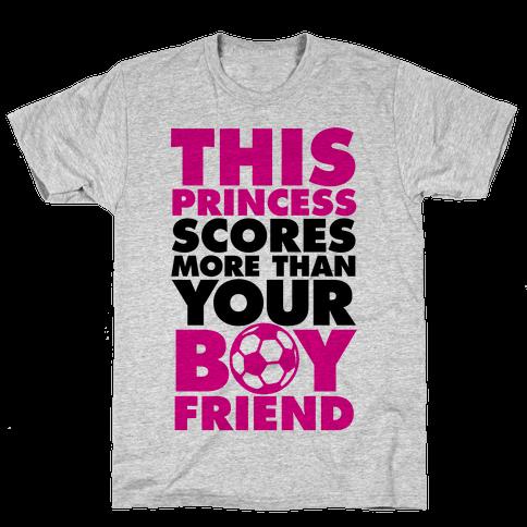 This Princess Scores More Than Your Boyfriend (Soccer) Mens T-Shirt