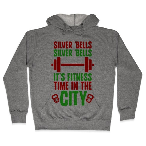 Silver Bells, Silver Bells, It's Fitness Time In The City Hooded Sweatshirt
