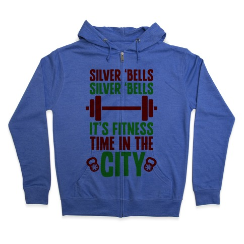 Silver Bells, Silver Bells, It's Fitness Time In The City Zip Hoodie