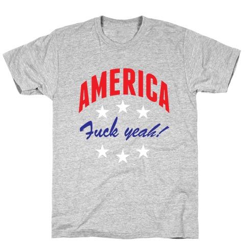 America F*** Yeah T-Shirt