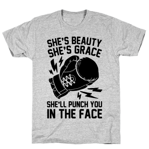 She's Beauty She's Grace She'll Punch You In The Face Mens T-Shirt