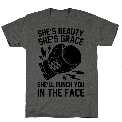 She's Beauty She's Grace She'll Punch You In The Face
