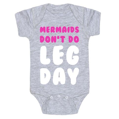 Mermaids Don't Do Leg Day Baby Onesy
