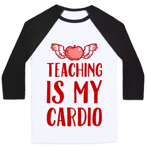 Teaching is My Cardio Baseball Tee