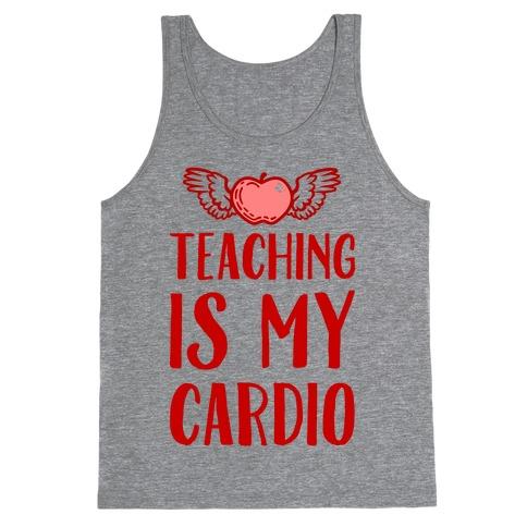 Teaching is My Cardio Tank Top